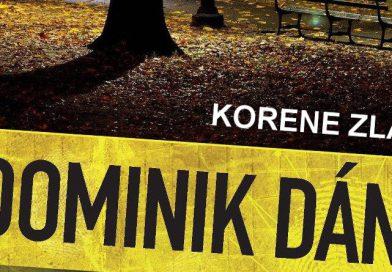 Dominik DÁN: Korene zla